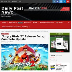 """""""Angry Birds 2"""" Release Date, Complete Update"""