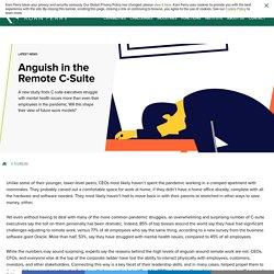 Anguish in the Remote C-Suite