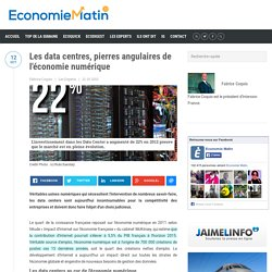 Les data centres, pierres angulaires de l'économie numérique