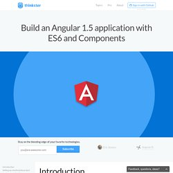 Build an Angular 1.5 application with ES6 and Components