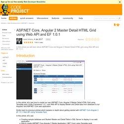 ASP.NET Core, Angular 2 Master Detail HTML Grid using Web API and EF 1.0.1 - CodeProject
