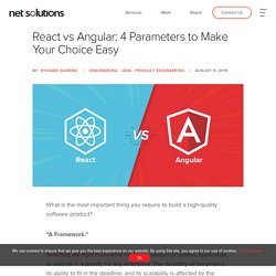 React vs Angular: 4 Parameters to Make Your Choice Easy