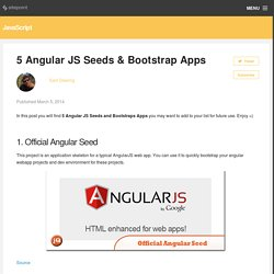 5 Angular JS Seeds & Bootstrap Apps