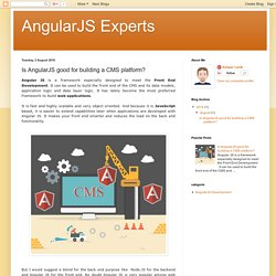 Is AngularJS good for building a CMS platform?