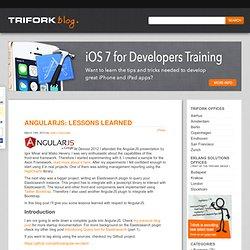 AngularJS: Lessons learned « Trifork Blog / Trifork: Enterprise Java, Open Source, software solutions, Amsterdam