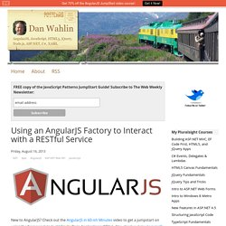 Dan Wahlin - Using an AngularJS Factory to Interact with a RESTful Service