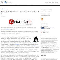 AngularJS Best Practices: I've Been Doing It Wrong! Part 1 of 3