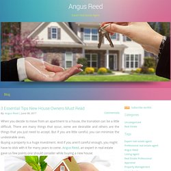 Angus Reed - 3 Essential Tips New House Owners Must Read