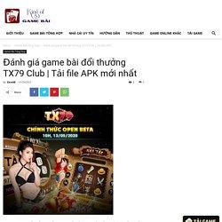 Đánh giá game bài đổi thưởng TX79 Club
