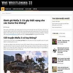 Đánh giá Mafia 3: Có gây thất vọng cho các Game thủ không? Chia sẻ quan điểm của bạn xuống dưới nhé #danhgiamafia3 #wwewrestlemania