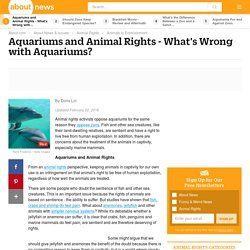 Why Animal Rights Activists Oppose Aquariums