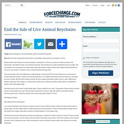 End the Sale of Live Animal Keychains