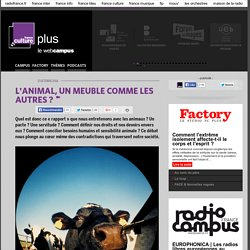 AGROPARISTECH via FRANCE CULTURE 17/10/14 VIDEO : L'ANIMAL, UN MEUBLE COMME LES AUTRES ?