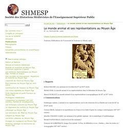 Le monde animal et ses représentations au Moyen Âge - SHMESP