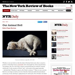 Our Animal Hell by Robert Pogue Harrison