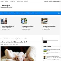 Animal testing should be banned or Not? » LoudPages