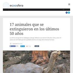 17 animales que se extinguieron en los últimos 50 años
