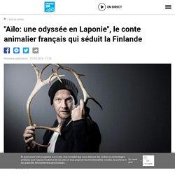 """""""Aïlo: une odyssée en Laponie"""", le conte animalier français qui séduit la Finlande"""
