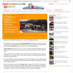 Panfleto animalista en atentado explosivo en la Universidad de Concepción