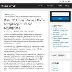 Bring 3D Animals to Your Home Using Google On Your Smartphone – Office Setup