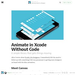 Animate in Xcode Without Code — Learning Xcode As a Designer