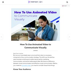 How To Use Animated Video to Communicate Visually - Powtoon Blog