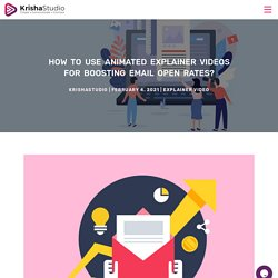 How to use animated explainer videos for boosting email open rates?