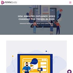 How animated explainer video changing the trends in 2020