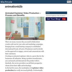 Animated Explainer Video Production – Process and Benefits