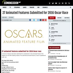 Animated Features Submitted for 2016 Oscar Race
