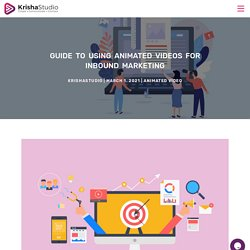 How to use animated videos for inbound marketing