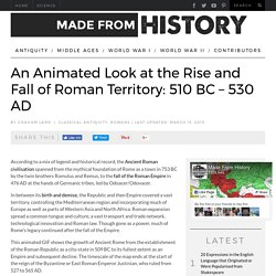 ***Animated Rise and Fall of Roman Territory: 510 BC – 530 AD