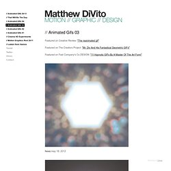 // Animated Gifs 03 - Matthew DiVito // MOTION // GRAPHIC // DESIGN