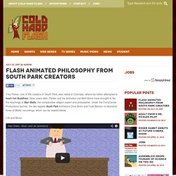 Flash Animated Philosophy From South Park Creators | Cold Hard Flash: Flash...