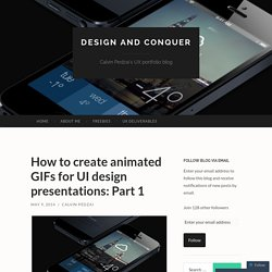 How to create animated GIFs for UI design presentations: Part 1