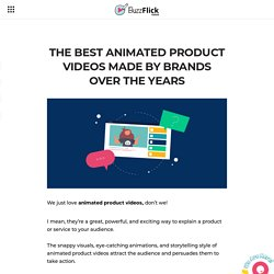 The Best Animated Product Videos Made By Brands Over The Years