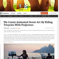We Create Animated Street Art By Riding Tricycles With Projectors
