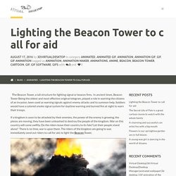 Lighting the Beacon Tower to call for aid