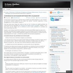 L'animateur de communauté doit d'abord être un passionné « E-Gouv Québec