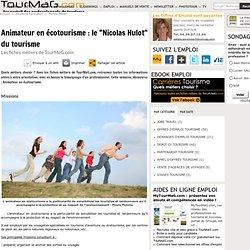 """Animateur en écotourisme : le """"Nicolas Hulot"""" du tourisme"""