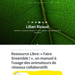 Ressource Libre: «Faire Ensemble !», un manuel à l'usage des animateurs de réseaux collaboratifs