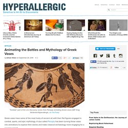 Animating the Battles and Mythology of Greek Vases