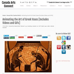 Animating the Art of Greek Vases [Includes Videos and GIFs] - Canada Arts Connect
