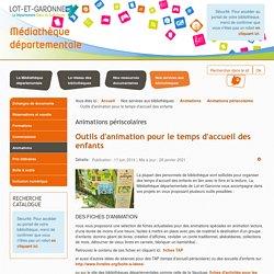 Outils d'animation pour le temps d'accueil périscolaire - Médiathèque départementale de Lot-et-Garonne