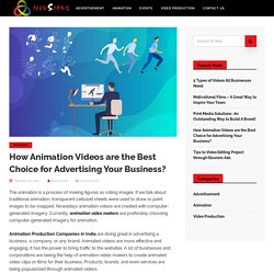 How Animation Videos are the Best Choice for Advertising Your Business?