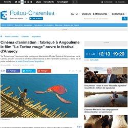 """Cinéma d'animation : fabriqué à Angoulême le film """"La Tortue rouge"""" ouvre le festival d'Annecy - France 3 Poitou-Charentes"""