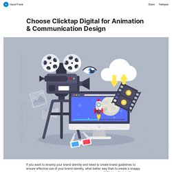 Choose Clicktap Digital for Animation & Communication Design