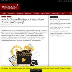 How To Choose The Best Animated Video Production Company?