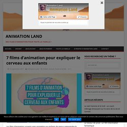 7 films d'animation pour expliquer le cerveau aux enfants