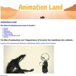 Un film d'animation sur l'importance d'écouter les émotions des enfants